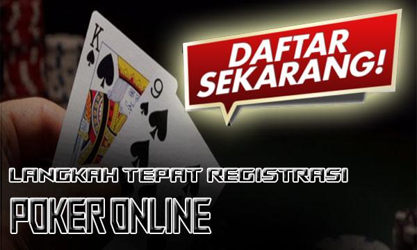 Langkah-Tepat-Registrasi-ID-Poker-Online
