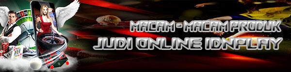 Produk-Game-Taruhan-Online-Situs-IDNPLAY